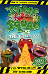 Slime Squad Vs The Killer Socks