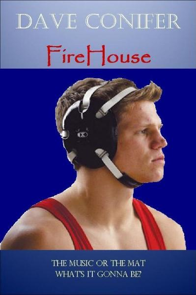 FireHouse By: Dave Conifer