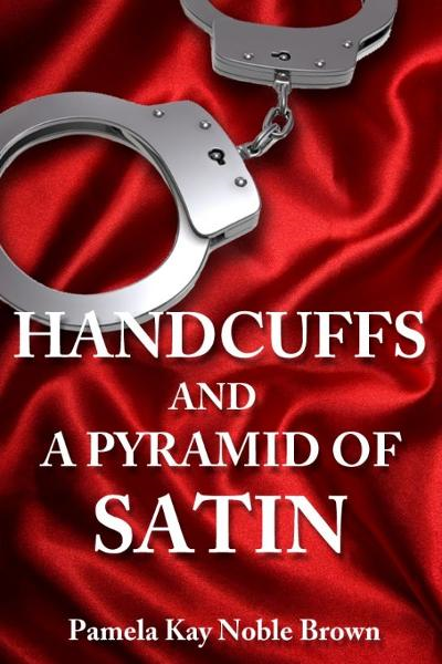 Handcuffs and a Pyramid of Satin