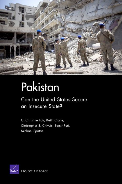 Pakistan: Can the United States Secure an Insecure State?