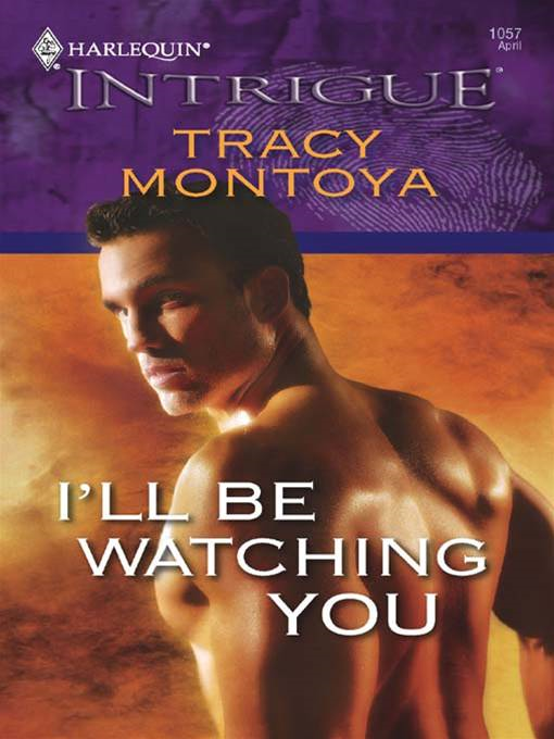 I'll Be Watching You By: Tracy Montoya