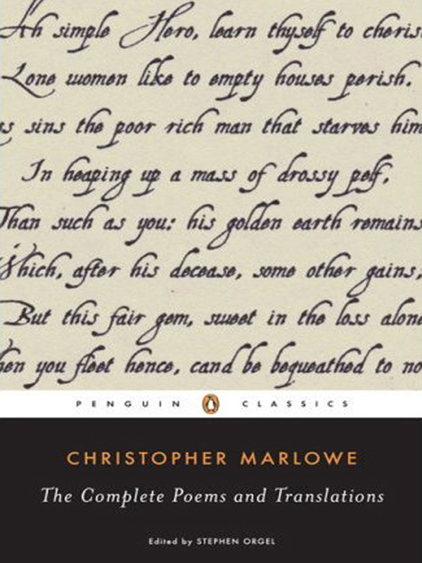 The Complete Poems and Translations By: Christopher Marlowe,Stephen Orgel