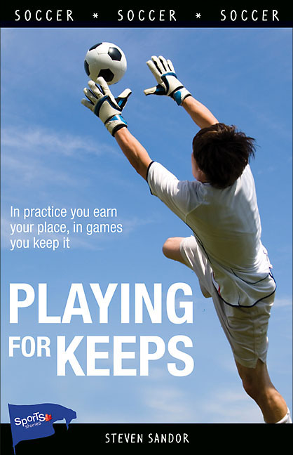 Playing for Keeps By: Steven Sandor