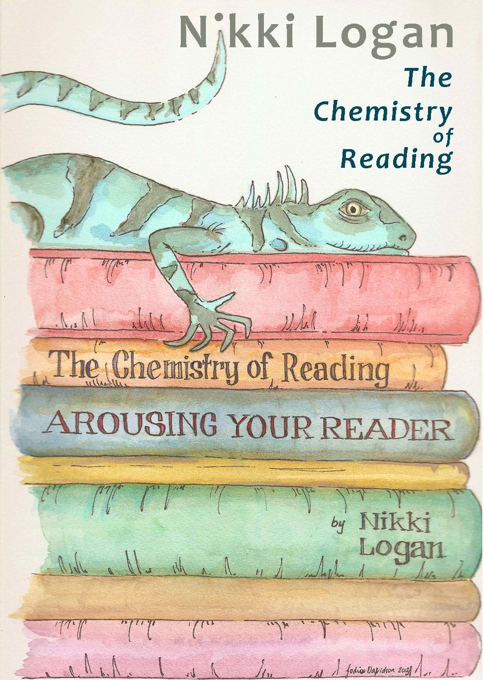 The Chemistry of Reading: Arousing your Reader By: Nikki Logan