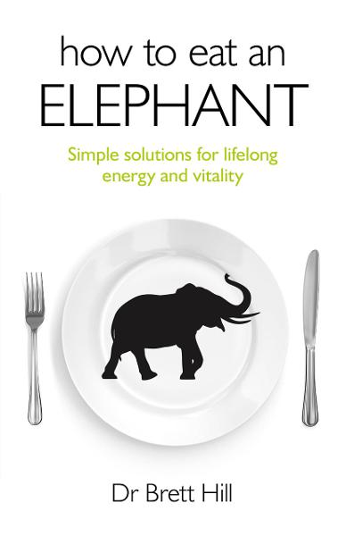 How to Eat an Elephant: Simple solutions for lifelong energy and vitality
