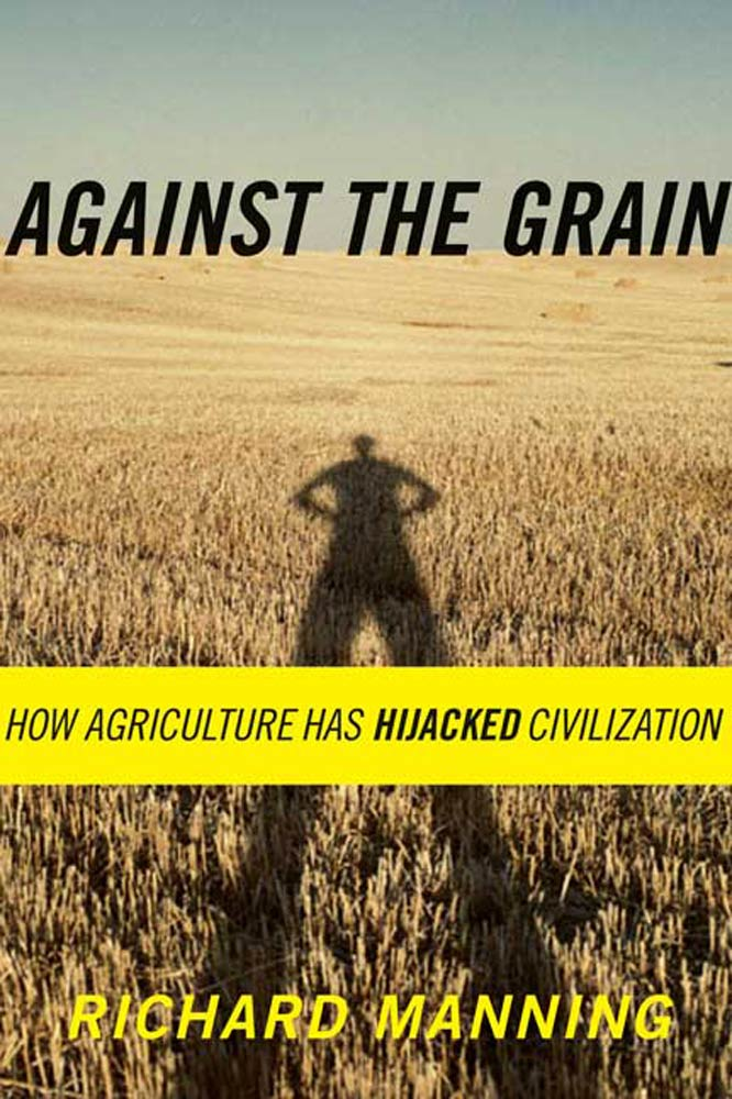 Against the Grain By: Richard Manning