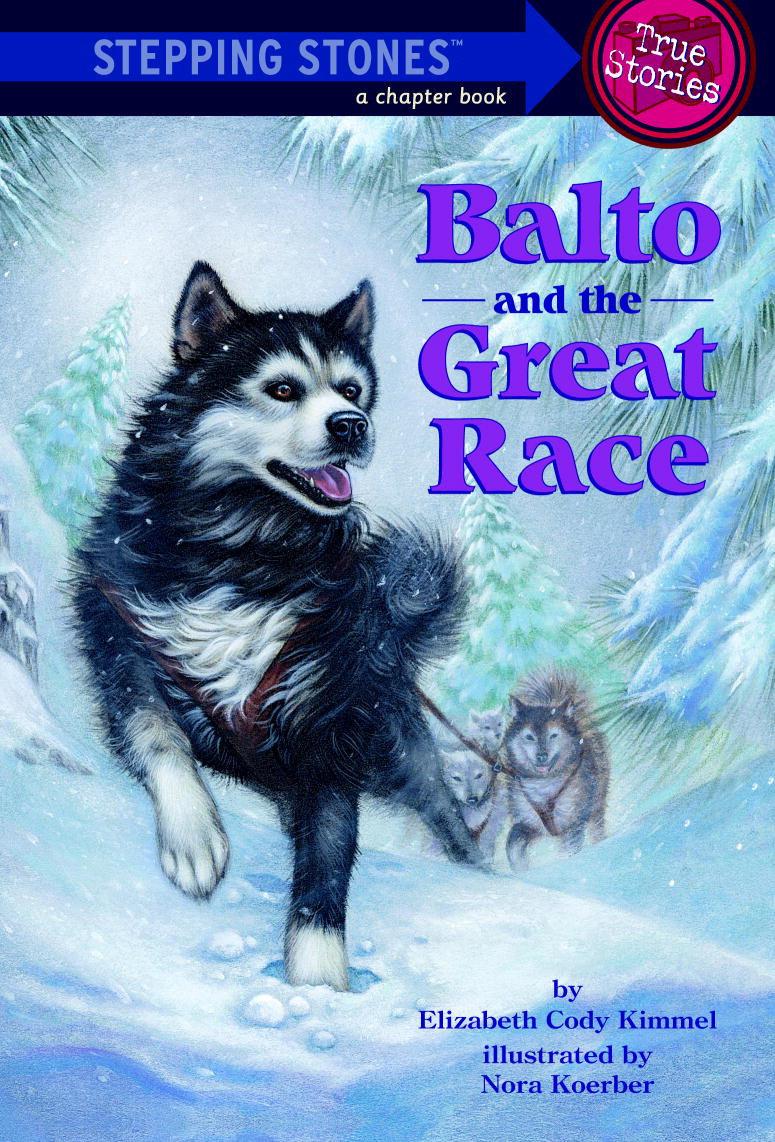 Balto and the Great Race By: Elizabeth Cody Kimmel