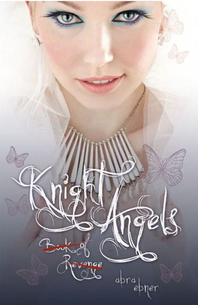 Knight Angels: Book of Revenge (Book Two) By: Abra Ebner