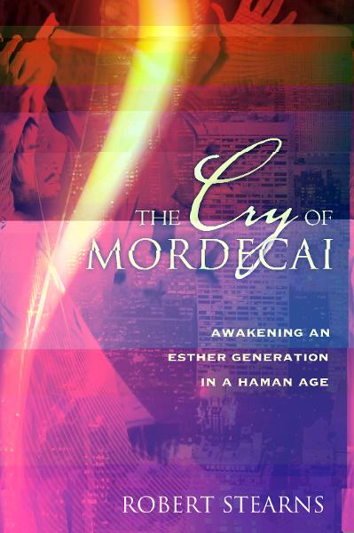 The Cry of Mordecai By: Robert Stearns