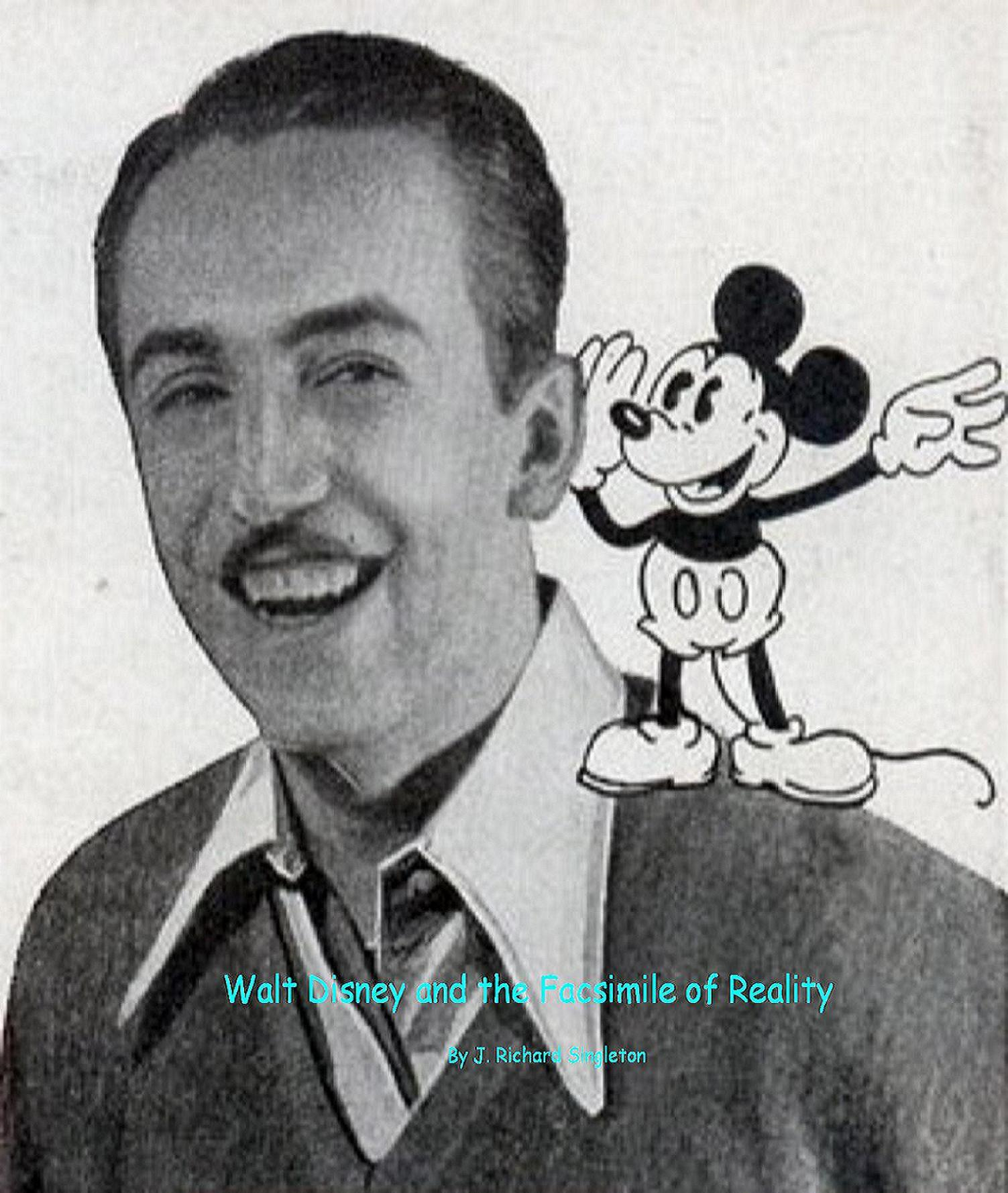 Walt Disney and the Facsimile of Reality