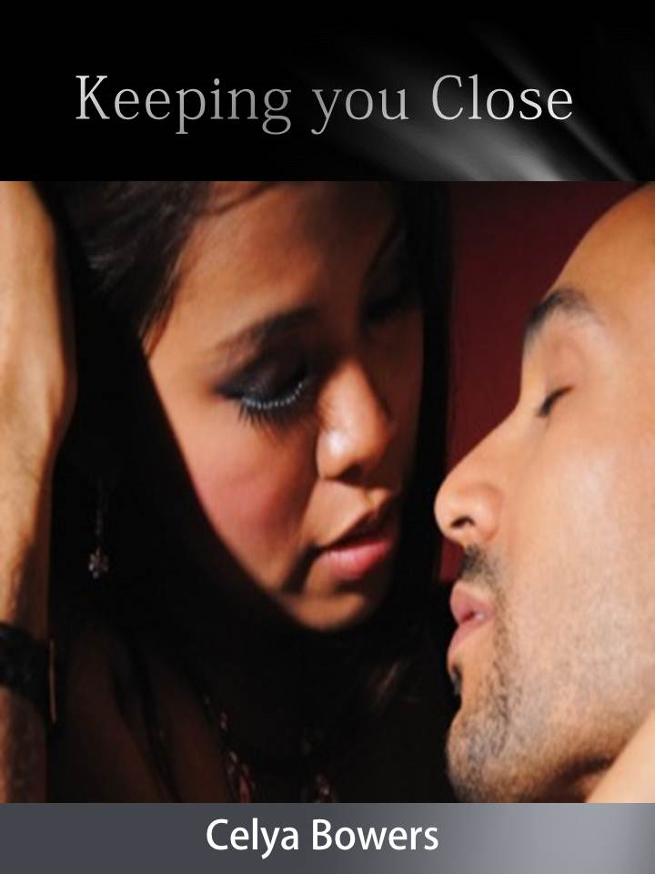 Keeping You Close By: Celya Bowers