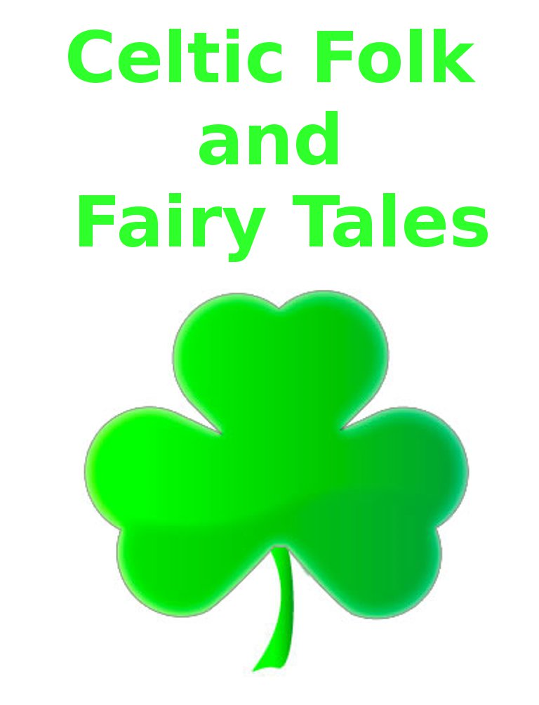 Celtic Folk and Fairy Tales By: Various