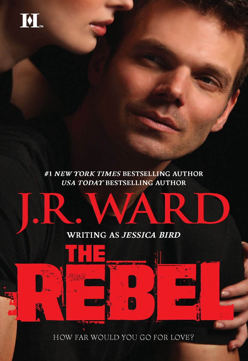 The Rebel By: J. R. Ward