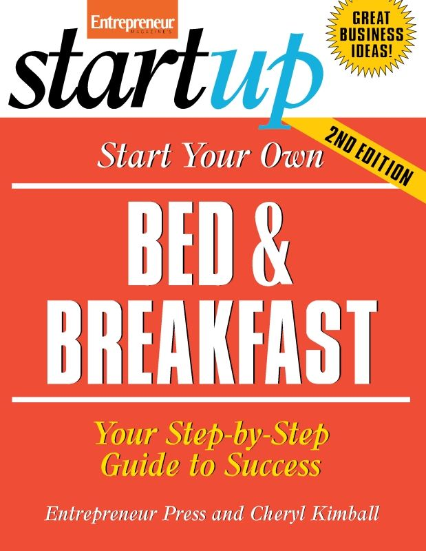 Start Your Own Bed and Breakfast By: Entrepreneur Press