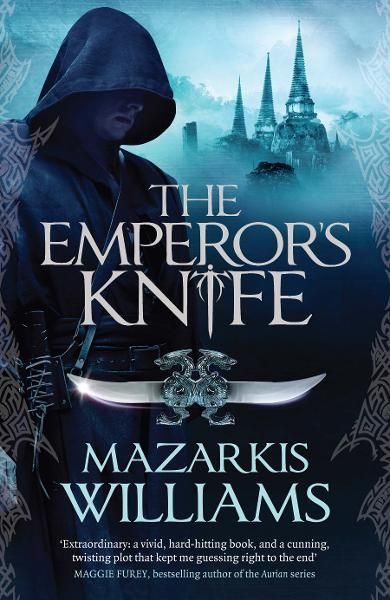The Emperor's Knife: Book One of The Tower and Knife Trilogy By: Mazarkis Williams