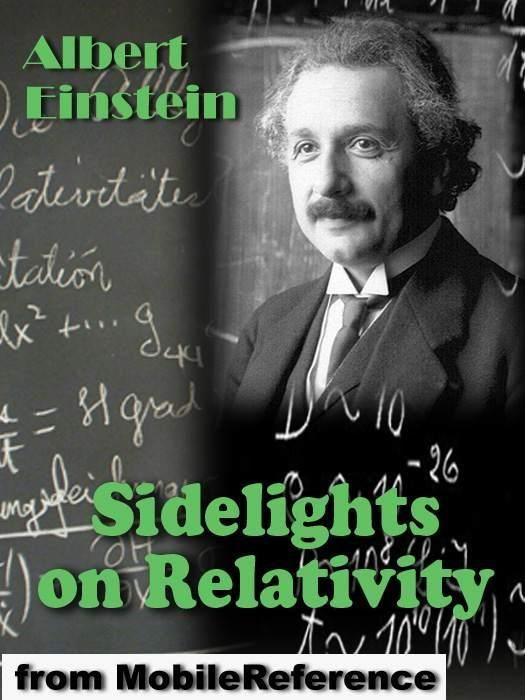 Sidelights On Relativity  (Mobi Classics) By: Albert Einstein