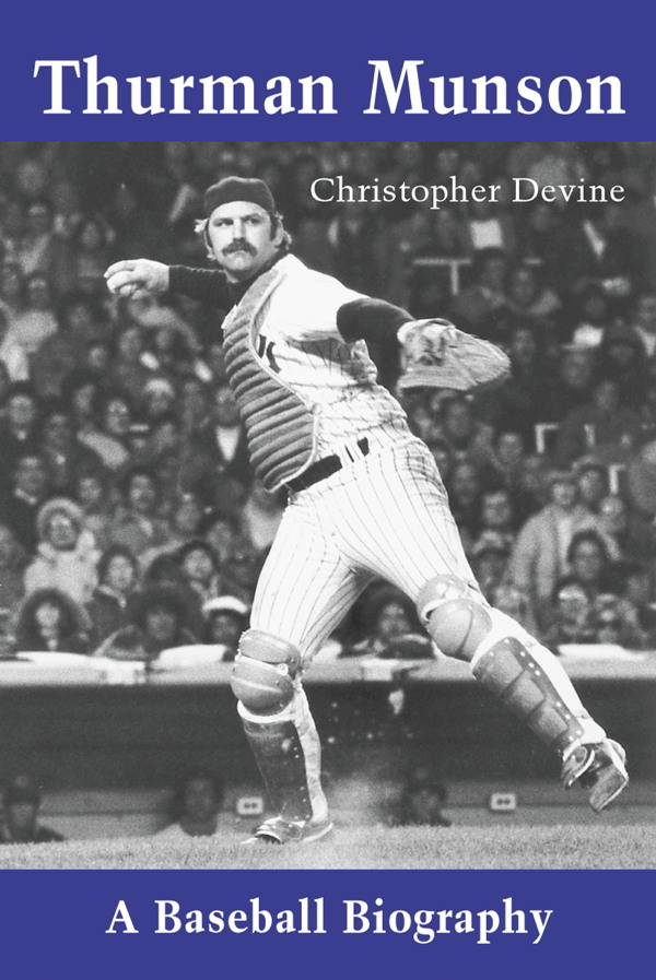 Thurman Munson By: Christopher Devine