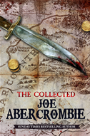 The Collected Joe Abercrombie: