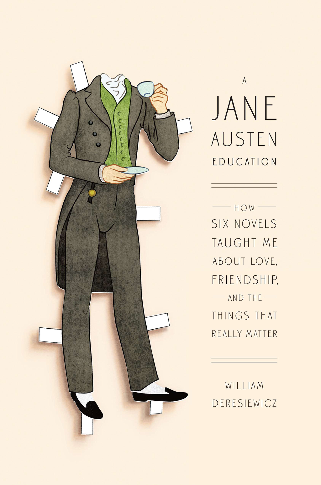 A Jane Austen Education By: William Deresiewicz