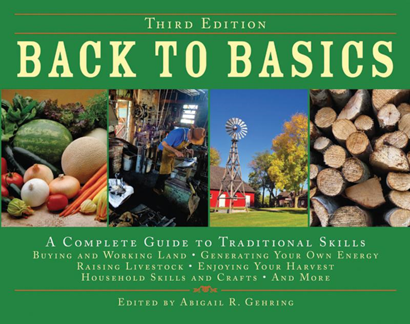Back To Basics: A Complete Guide to Traditional Skills, Third Edition By: Abigail R. Gehring