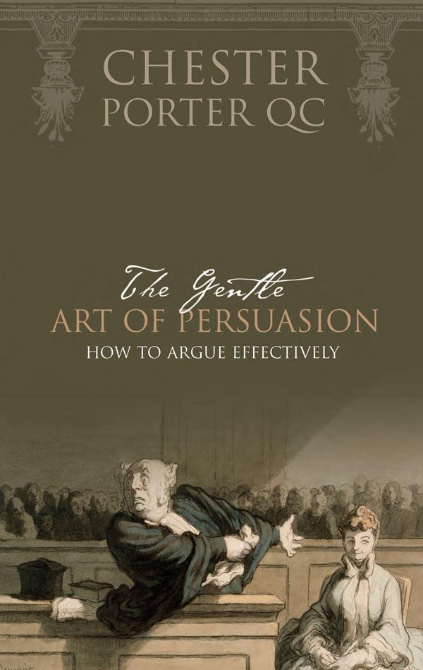 The Gentle Art Of Persuasion By: Chester Porter