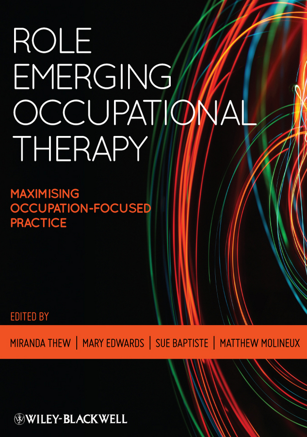 Role Emerging Occupational Therapy By: