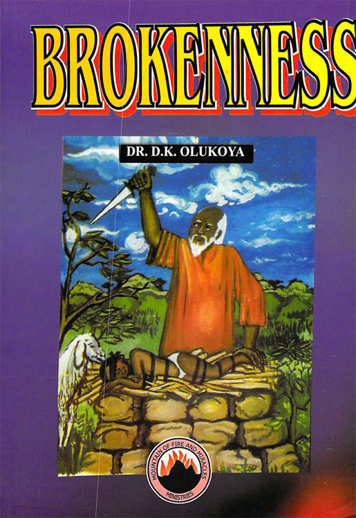 Brokenness By: Dr. D. K. Olukoya