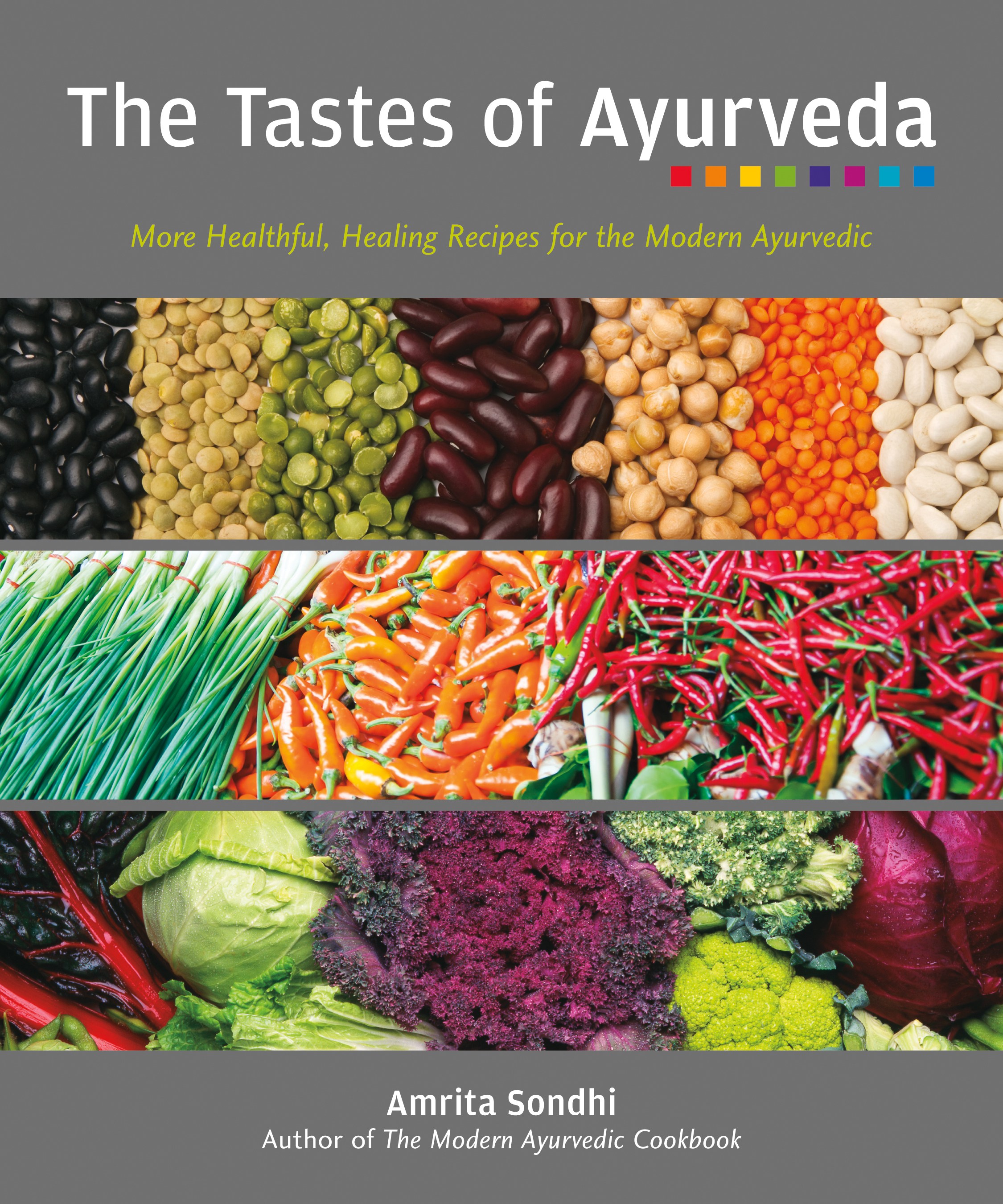 The Tastes of Ayurveda By: Amrita Sondhi