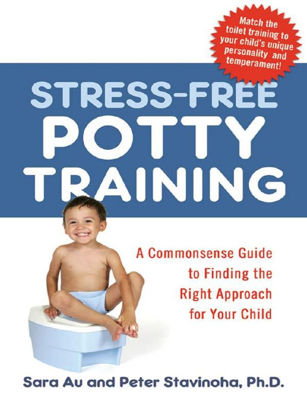 Stress-Free Potty Training By: Peter L. STAVINOHA Ph.D.,Sara AU