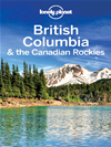 Lonely Planet British Columbia & The Canadian Rockies: