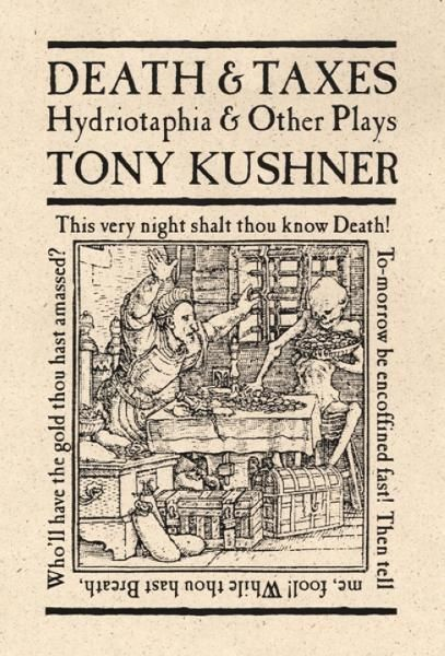 Death and Taxes By: Tony Kushner