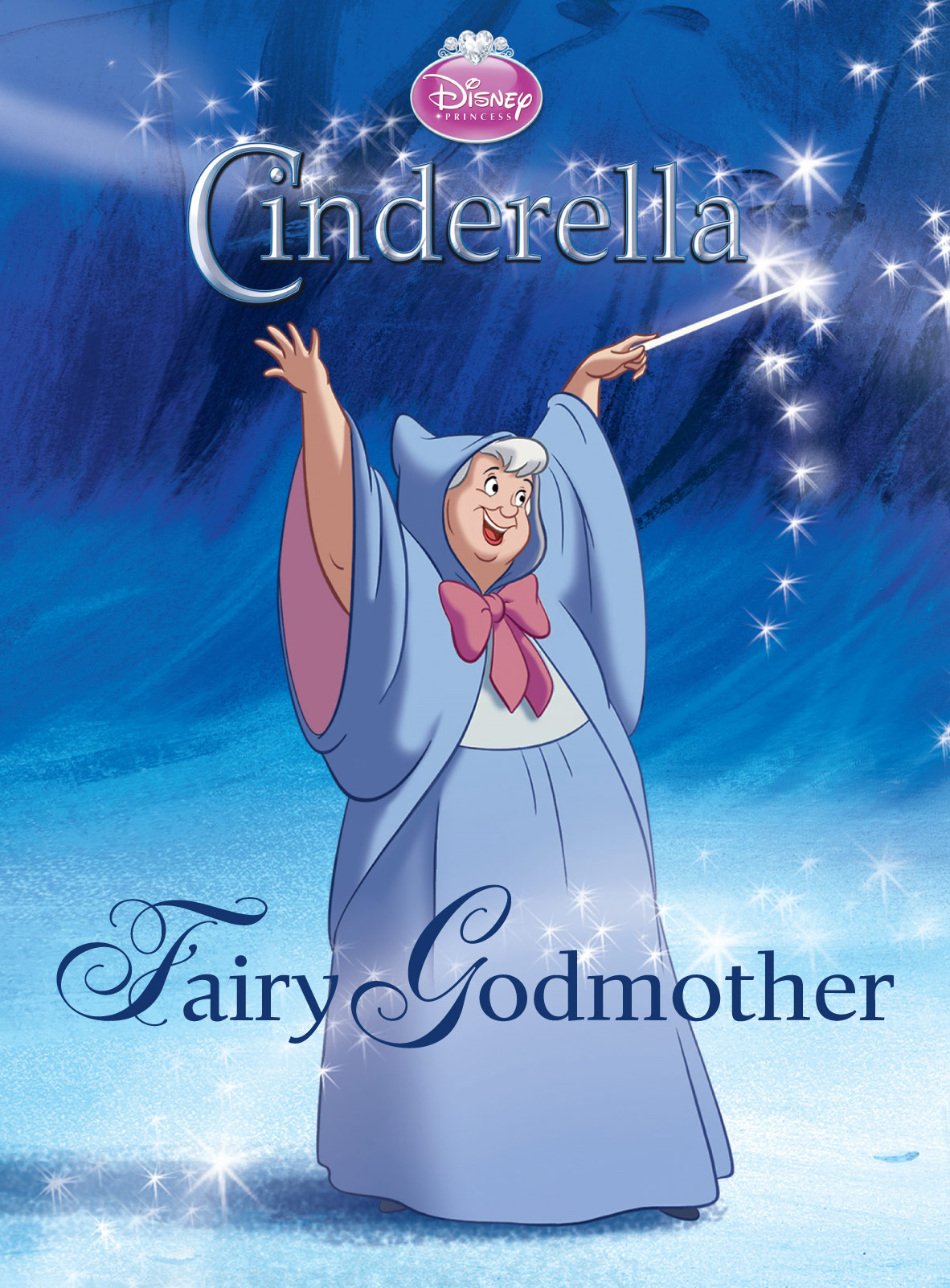 Cinderella:  Fairy Godmother By: Disney Book Group