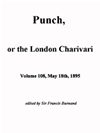 Punch, Or The London Charivari, Vol. 108, May 18th, 1895 (illustrated)