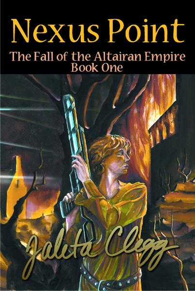 Nexus Point: The Fall of the Altairan Empire, Book 1 By: Jaleta Clegg