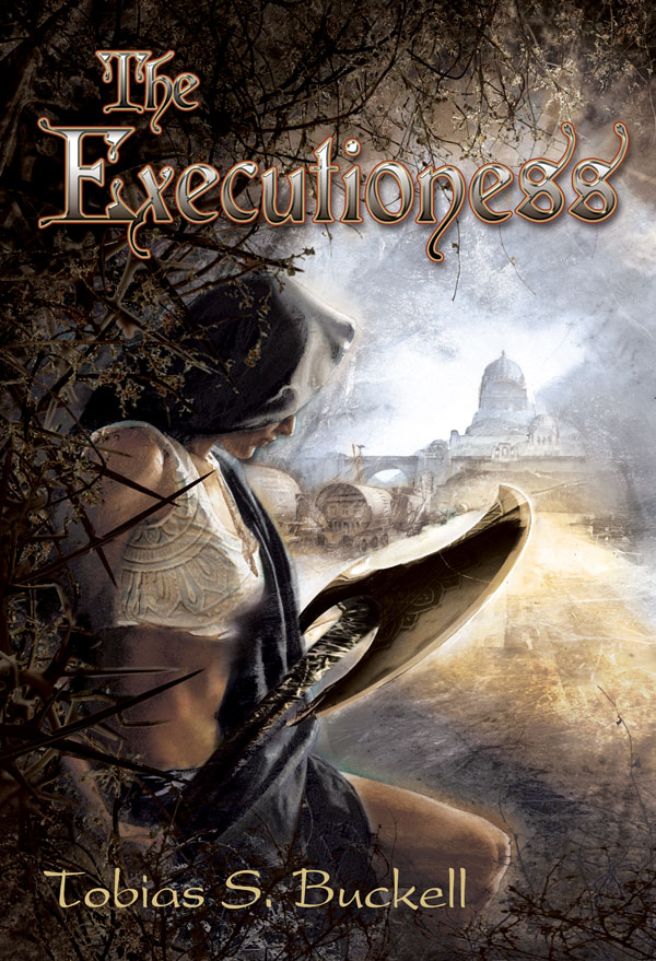 The Executioness By: Tobias S. Buckell