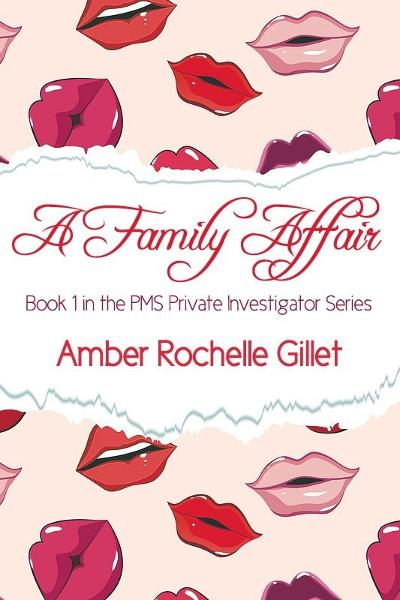 A Family Affair (The PMS Private Investigator Series #1) By: Amber Rochelle Gillet