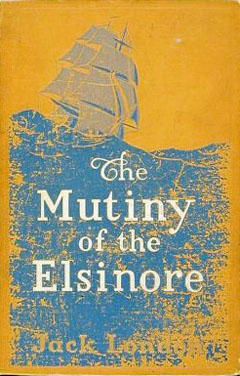 The Mutiny of the Elsinore By: Jack London