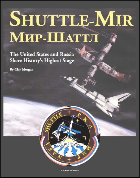 Shuttle-Mir: The United States and Russia Share History's Highest Stage (NASA SP-2001-4225) - Forerunner to International Space Station (ISS) Operations, Human Side of Successes and Accidents on Mir By: Progressive Management