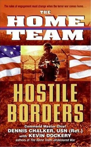 The Home Team: Hostile Borders By: Dennis Chalker,Kevin Dockery