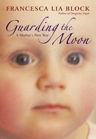 Guarding the Moon By: Francesca Lia Block