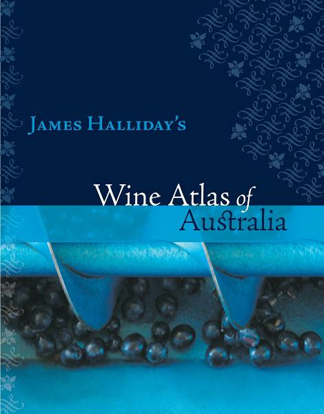 Wine Atlas Of Australia By: James Halliday