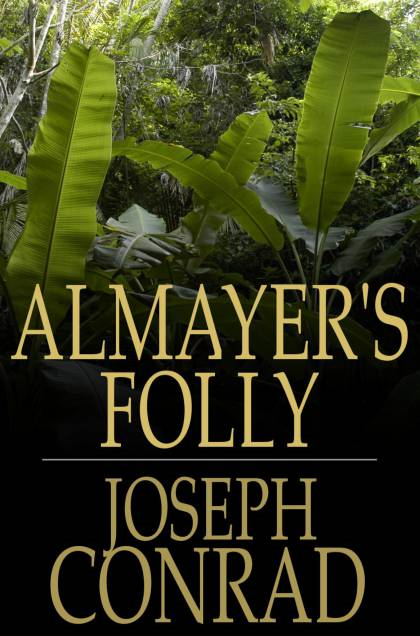 Cover Image: Almayer's Folly: A Story of an Eastern River