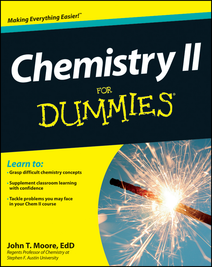 Chemistry II For Dummies By: John T. Moore