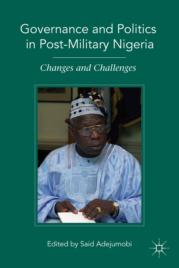 Governance and Politics in Post-Military Nigeria Changes and Challenges