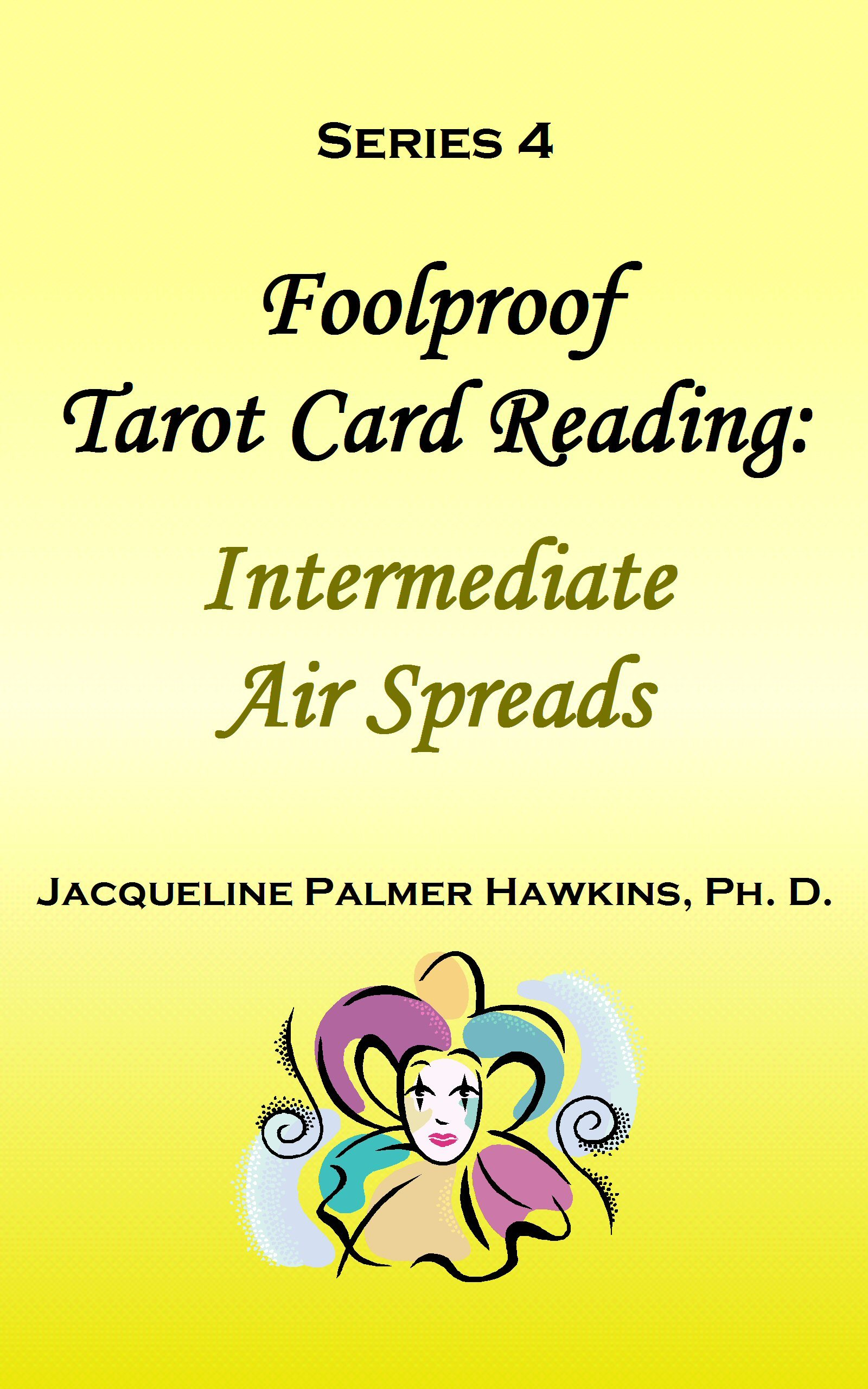 Foolproof Tarot Card Reading: Intermediate Air Spreads - Series 4