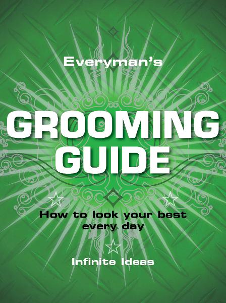 Everyman's grooming guide By: Infinite Ideas