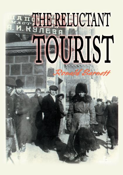 The Reluctant Tourist By: Ronald Barnett