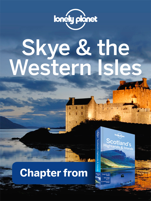Lonely Planet Skye & the Western Isles By: Lonely Planet