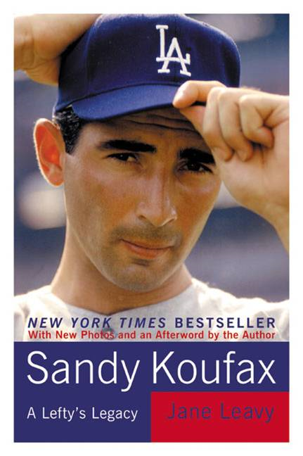 Sandy Koufax By: Jane Leavy