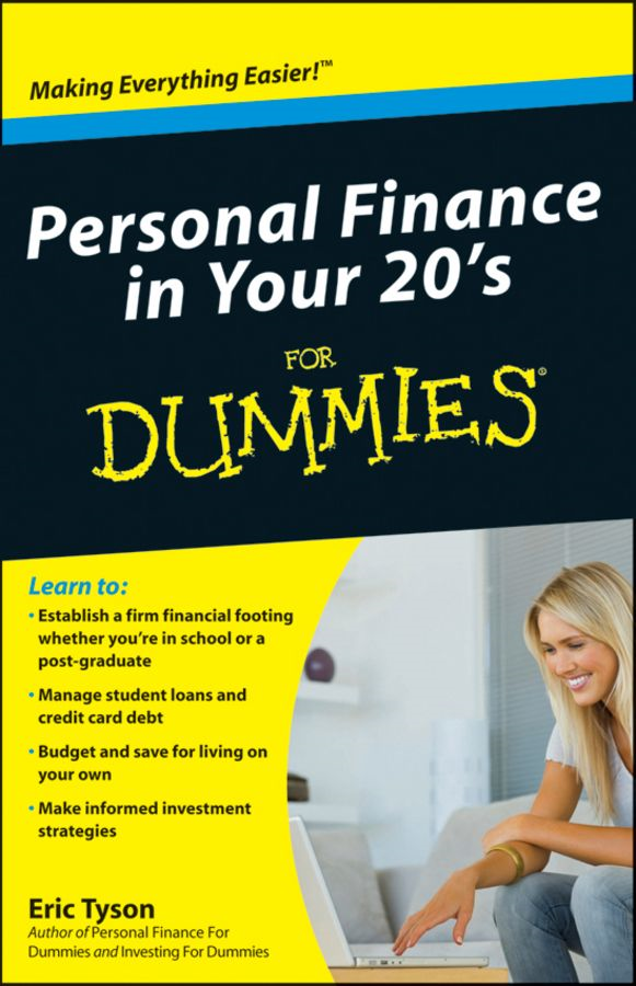 Personal Finance in Your 20s For Dummies By: Eric Tyson